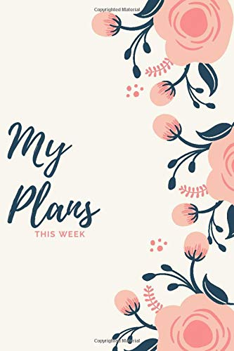 My Plans this Week: Vertical Weekly Planner and Organizer Undated for Everything with To Do List , 52 Week 1 Year with Date Slots, Small Size 6x9 inches