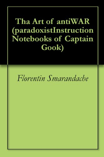 The Art of antiWAR (paradoxistInstruction Notebooks of Captain Gook) (English Edition)