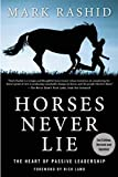 Horses Never Lie: The Heart of Passive Leadership...