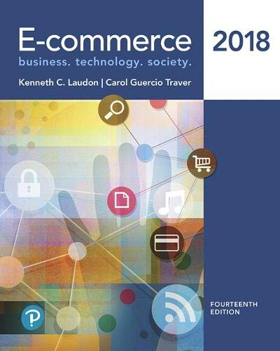 Compare Textbook Prices for E-commerce 2018 14 Edition ISBN 9780134839516 by Laudon, Kenneth,Traver, Carol