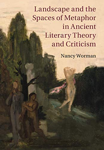 Compare Textbook Prices for Landscape and the Spaces of Metaphor in Ancient Literary Theory and Criticism  ISBN 9781108814478 by Worman, Nancy