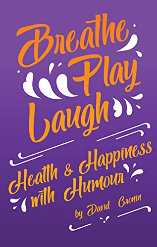 Breath Play Laugh: Health and Happiness with Humour