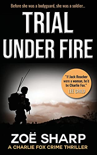Compare Textbook Prices for Trial Under Fire: Charlie Fox Crime Mystery Thriller Series  ISBN 9781909344426 by Sharp, Zoe