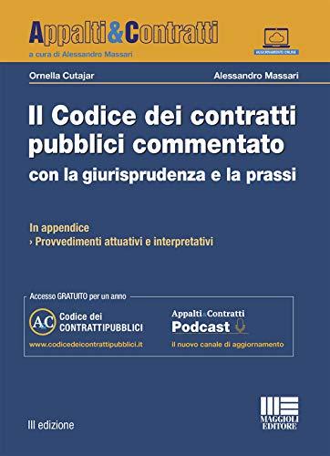Il codice dei contratti pubblici commentato con la giurisprudenza e la prassi. Con aggiornamento online