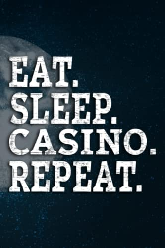 Caregiver Log Book - Eat Sleep Casino Repeat Funny - The Gambling Gift Art: Casino, Caregiver Journal Notebook / A Caregiving Tracker & Notebook For ... Term ... / 110 Pages / High-quality Matte Cov