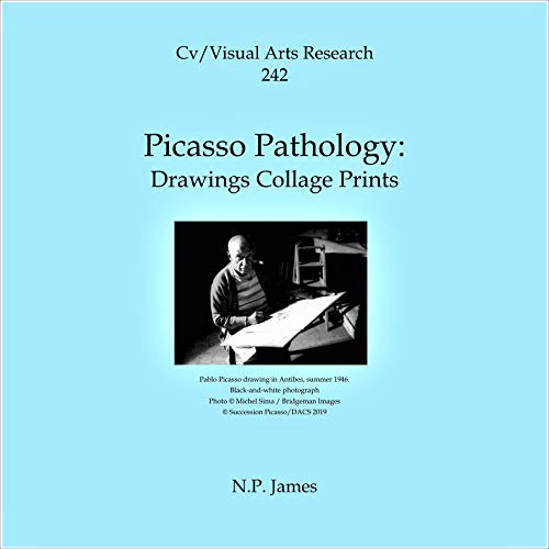 Picasso Pathology: Drawings Collage Prints Audiobook By N.P. James cover art