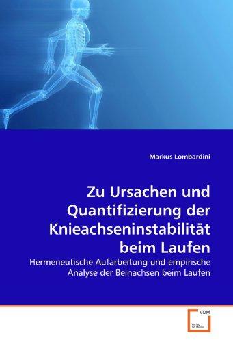 Zu Ursachen und Quantifizierung der Knieachseninstabilität beim Laufen: Hermeneutische Aufarbeitung und empirische Analyse der Beinachsen beim Laufen