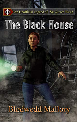 The Black House: An Unofficial Legend of The Secret World (Unofficial Legends of The Secret World Book 0)
