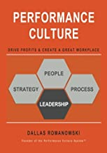 Performance Culture - Drive Profits & Create a Great Workplace: PERFORMANCE CULTURE provides a simplified approach to create a company culture that ... has proven to work in the companies we coach.