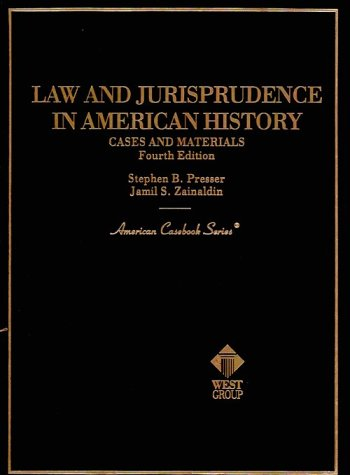 Law and Jurisprudence in American History : Cases and Materials (American Casebook Series)