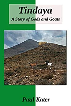 Tindaya: A Story of Gods and Goats by [Paul Kater]