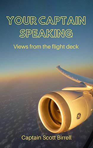 Your Captain Speaking: Views from the flight deck