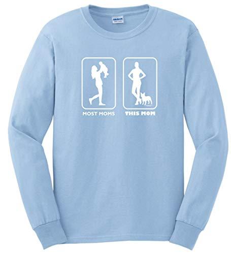 Dog Mom Apparel Dog Mom Birthday Clothes Dog Mom Gifts Most Moms This Mom French Bulldog Long Sleeve T-Shirt Large LtBlu Light Blue