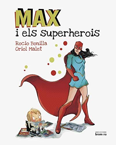 Max i els superherois: 25 (Àlbums il·lustrats)