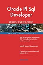 Oracle Pl Sql Developer RED-HOT Career Guide; 2540 REAL Interview Questions