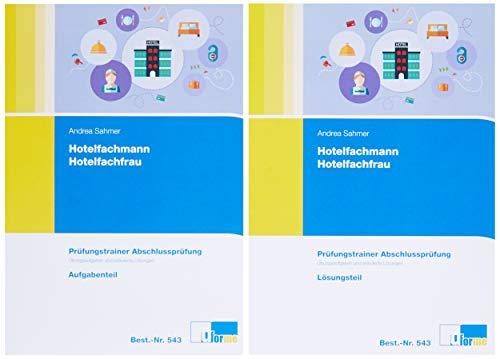 Hotelfachmann / Hotelfachfrau. Prüfungstrainer Abschlussprüfung. Übungsaufgaben und erläuterte Lösungen.