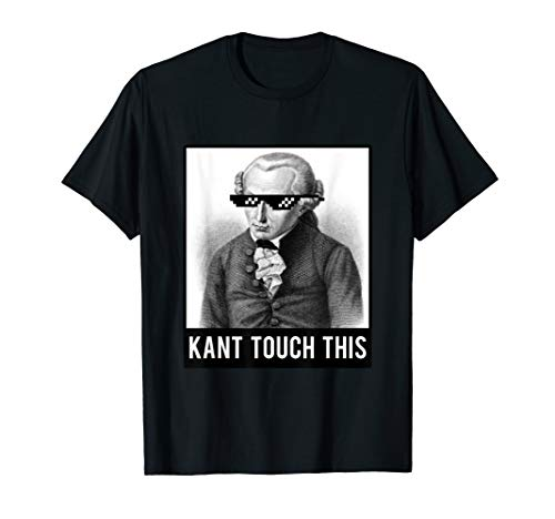 Kant Touch This | Meme | Lustig | Philosophie | Immanuel T-Shirt