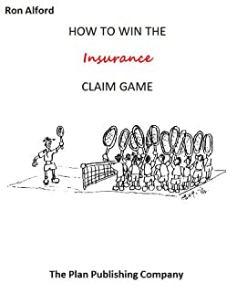 How to Win the Insurance Claim Game by [Ron Alford]