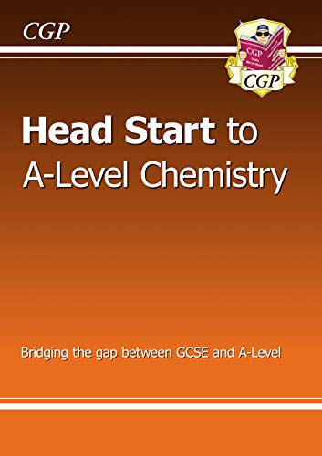 Head Start to A-level Chemistry (CGP A-Level Chemistry)