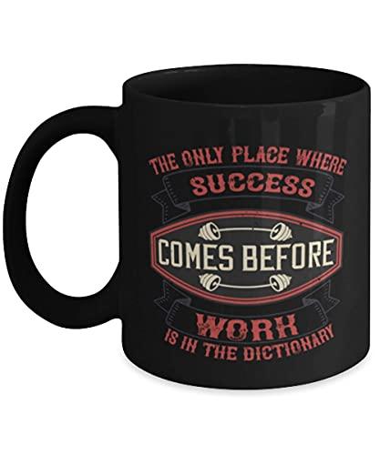 N\A Taza de café Divertida de Fitness - El único Lugar Donde el éxito llega Antes del Trabajo es en el Diccionario - Negro 11oz