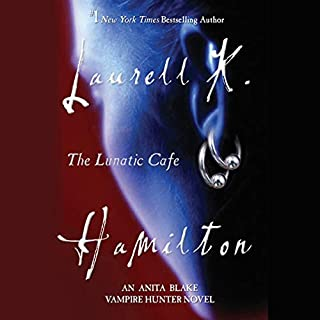 The Lunatic Cafe     An Anita Blake, Vampire Hunter Novel              By:                                                                                                                                 Laurell K. Hamilton                               Narrated by:                                                                                                                                 Kimberly Alexis                      Length: 11 hrs and 9 mins     1,736 ratings     Overall 4.6