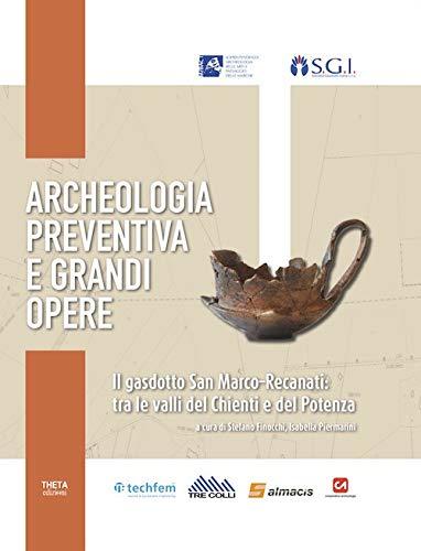Archeologia preventiva e grandi opere. Il gasdotto San Marco-Recanati: tra le valli del Chienti e del Potenza