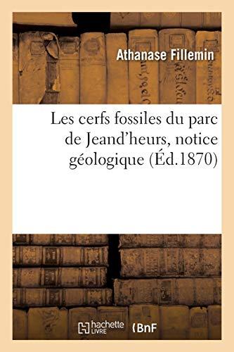 Les cerfs fossiles du parc de Jeand'heurs, notice géologique