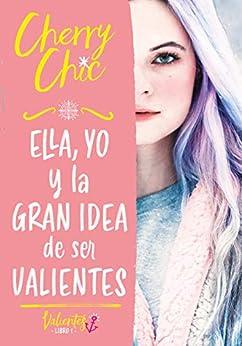 Ella, yo y la gran idea de ser valientes, Valientes 01/Sin Mar 06 – Cherry Chic (Rom)  41Y8NI7ruJL._SY346_