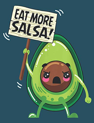 Funny Eat More Salsa Avocado Vegan Vegetarian: To-do list notebook, Lined Notebook, Size 8.5 x 11 inches,100 Pages