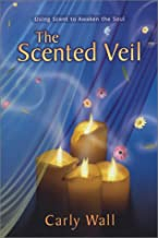 The Scented Veil: Using Scent to Awaken the Soul