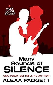 Many Sounds of Silence: A Bad Boy Rockstar Romance (Seattle Sound series Book 5) by [Alexa Padgett]