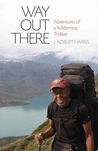 Way Out There: Adventures of a Wilderness Trekker