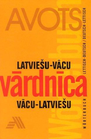 Latviesu-Vacu / Vacu-Latviesu Vardnica; Wörterbuch Lettisch-Deutsch / Deutsch-Lettisch
