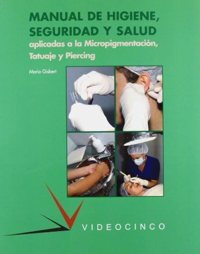Manual de higiene, seguridad y salud aplicadas a micropigmentación, tatuaje y piercing (Fc - Formacion Continua)