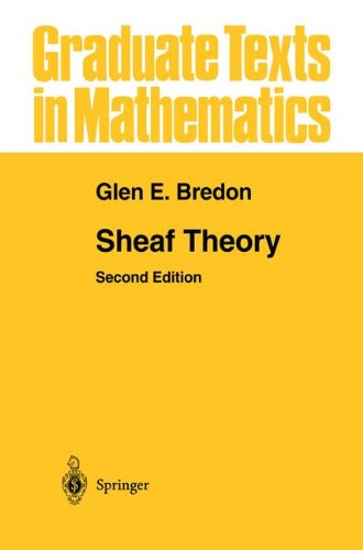 Sheaf Theory (Graduate Texts in Mathematics)