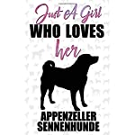 Just A Girl Who Loves Her Appenzeller sennenhunde Dog Notebook: Great gift for girls, Appenzeller sennenhunde journal, Dogs Notebook Gift, Appenzeller ... 110 Pages, 6x9, Soft Cover, Matte Finish 3