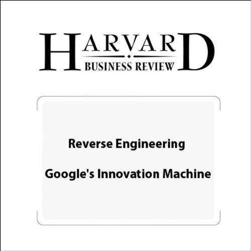 Reverse Engineering Google's Innovation Machine (Harvard Business Review) audiobook cover art