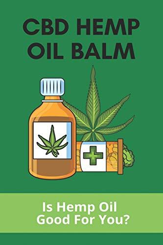 CBD Hemp Oil Balm: Is Hemp Oil Good For...
