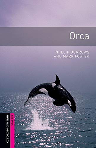 Oxford Bookworms Library: Orca: Starter: 250-Word Vocabulary (Oxford Bookworms: Starter)