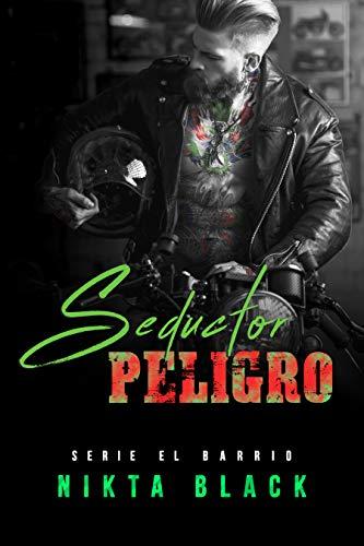 Seductor peligro (El Barrio nº 2) de Nikta Black