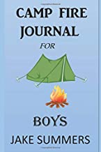 CAMP FIRE JOURNAL FOR  BOYS: SUMMER VACATION TRIP DIARY, APEX COMPOSITION LINED NOTEBOOK, TRAVEL LOG  BOOK FOR AGES 3,4,5,6,7,8,9-ADULTS