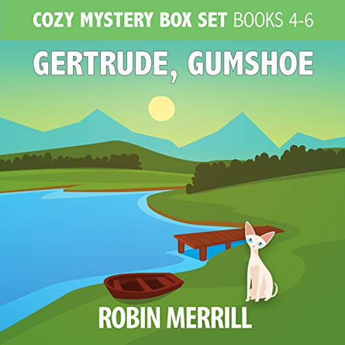 Gertrude, Gumshoe Cozy Mystery Series Box Set: Books 4, 5, and 6 audiobook cover art