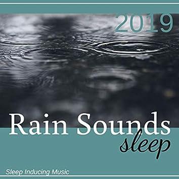Rain Sounds Sleep 2019 - Sleep Inducing Music