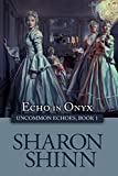 Echo in Onyx (Uncommon Echoes Book 1)