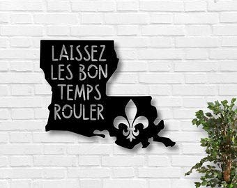 NOT BRANDED Let The Good Times Roll Sign, Louisiana Metal Sign, Fleur De Lis Sign, Cajun Metal Wall Art, French Art, Metal Sign, Louisiana Metal Sign