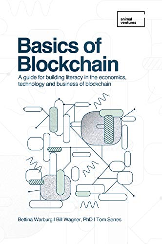 Basics of Blockchain: A guide for building literacy in the economics, technology, and business of blockchain