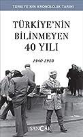 Cumhuriyet'in Bilinmeyen 40 Yili (1940-1980)