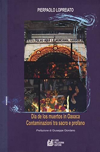 Dia de los muertos in Oaxaca. Contaminazioni tra sacro e profano