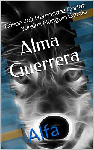 Alma Guerrera: Alfa