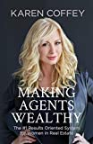 Real Estate Investing Books! - Making Agents Wealthy: The #1 Results Oriented System for Women in Real Estate
